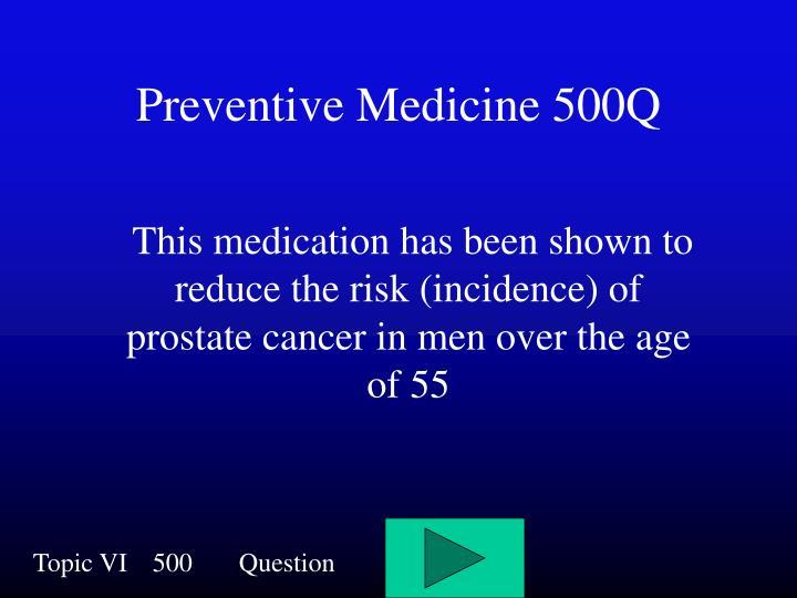 Preventive Medicine 500Q