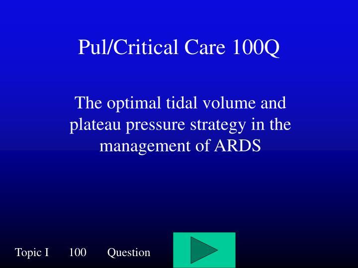 Pul/Critical Care 100Q