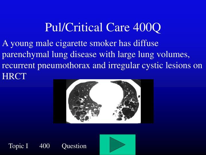 Pul/Critical Care 400Q