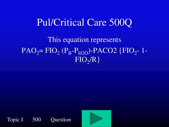 Pul/Critical Care 500Q