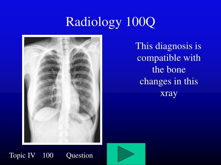 Radiology 100Q