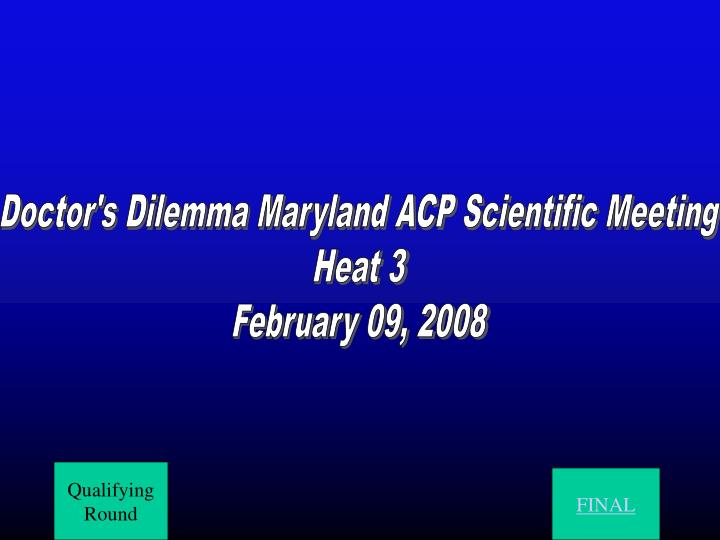 Doctor's Dilemma Maryland ACP Scientific Meeting