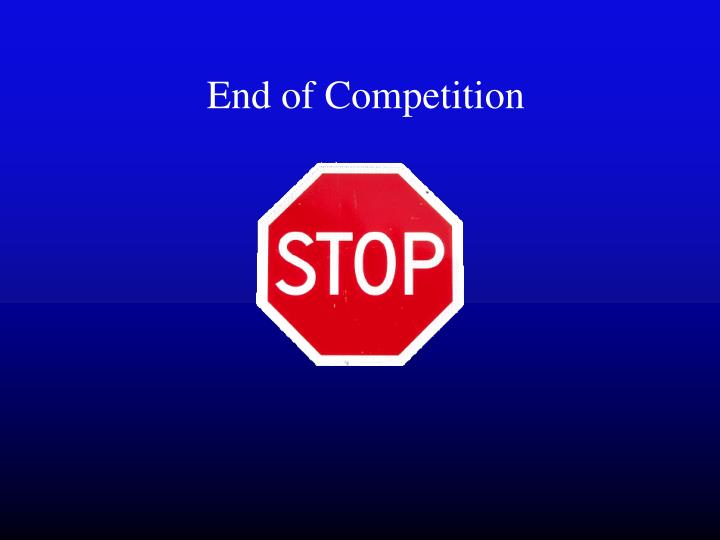 End of Competition