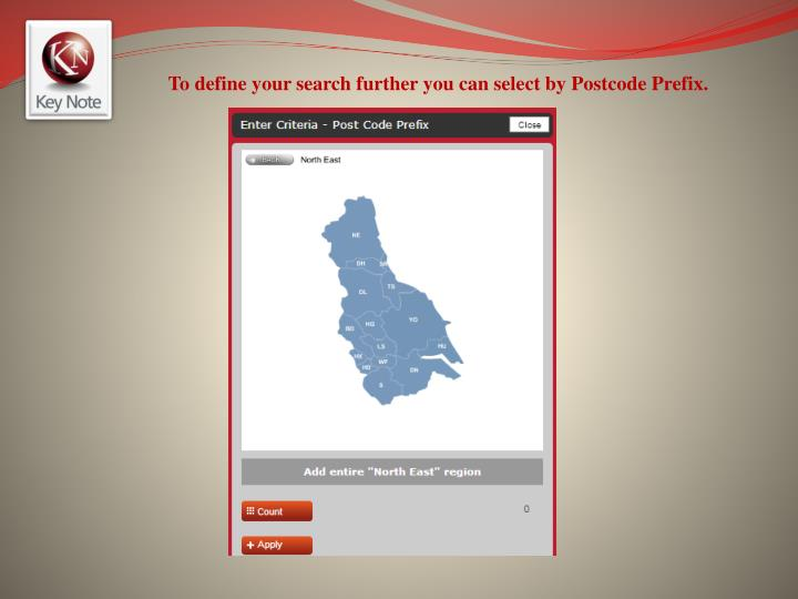 To define your search further you can select by Postcode Prefix.