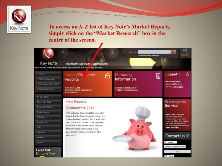 """To access an A-Z list of Key Note's Market Reports, simply click on the """"Market Research"""" box in the centre of the screen."""