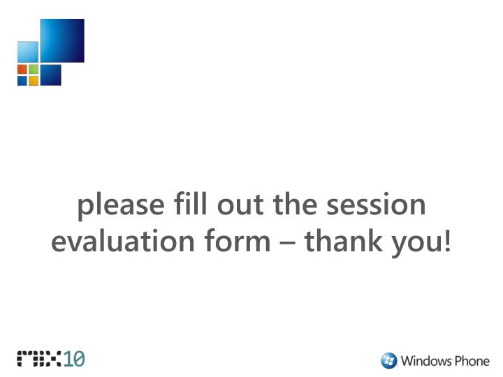 please fill out the session evaluation form – thank you!