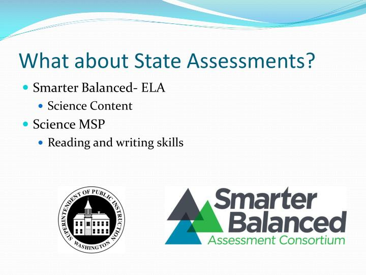 What about State Assessments?