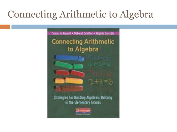 Connecting Arithmetic to Algebra