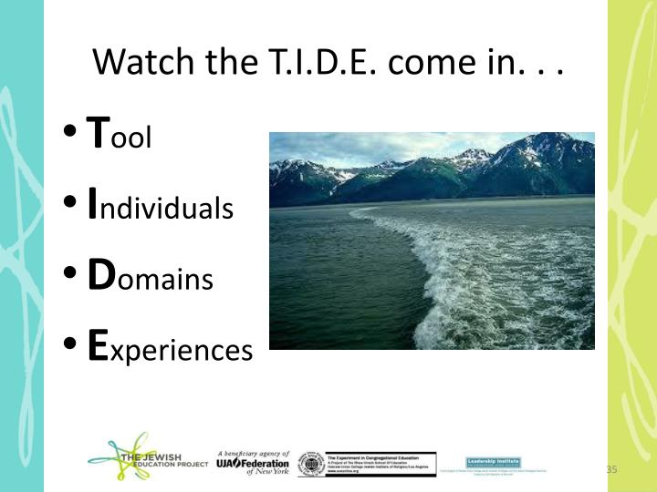 Watch the T.I.D.E. come in. . .