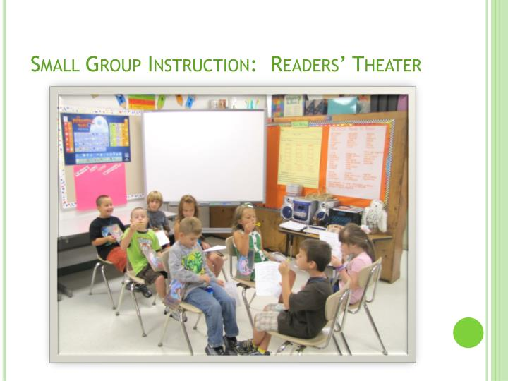 Small Group Instruction:  Readers' Theater