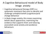 a cognitive behavioural model of body image anxiety