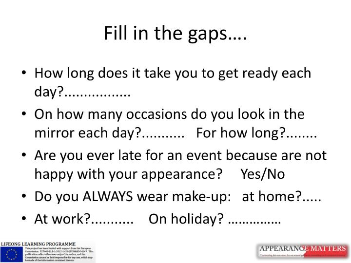 Fill in the gaps….