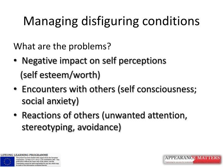 Managing disfiguring conditions