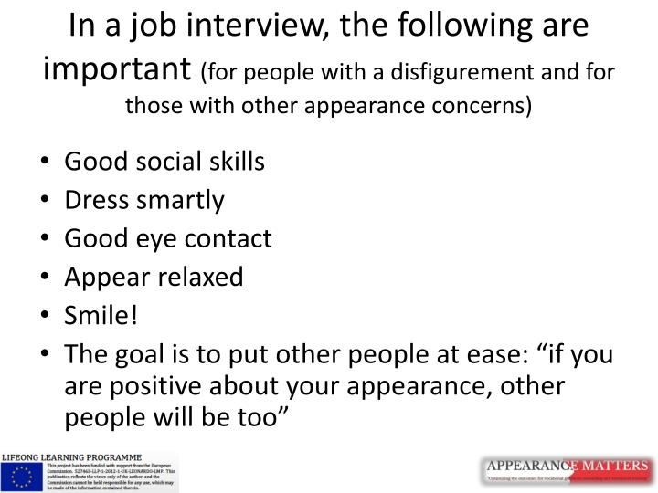 In a job interview, the following are important