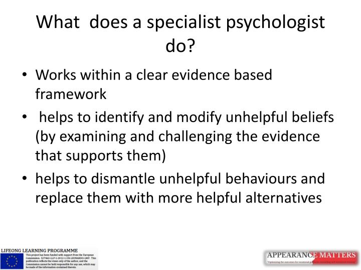 What  does a specialist psychologist do?