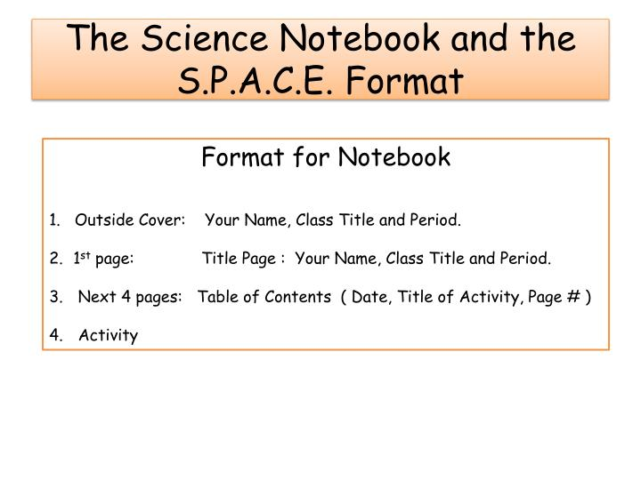The Science Notebook and the S.P.A.C.E. Format