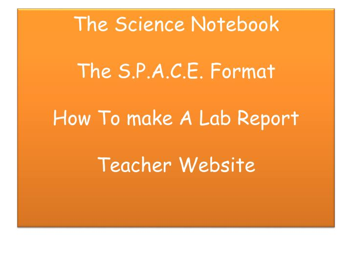 the science notebook the s p a c e format how to make a lab report teacher website