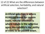12 of 22 what are the differences between artificial selection heritability and natural selection