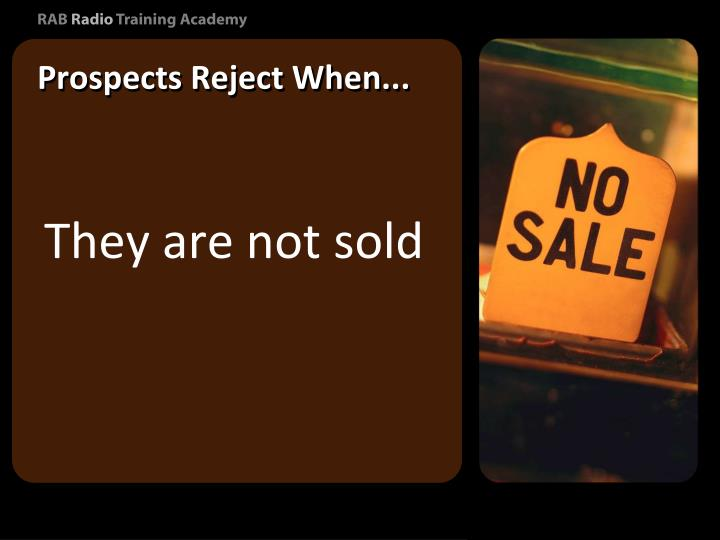 Prospects Reject When...