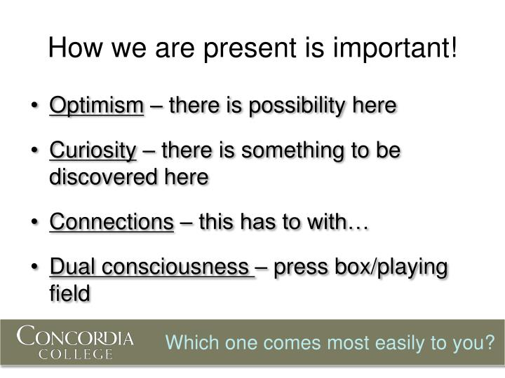 How we are present is important!