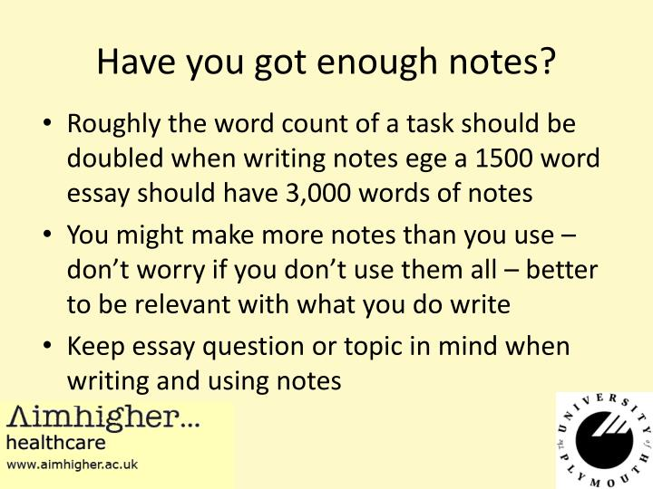 Have you got enough notes?