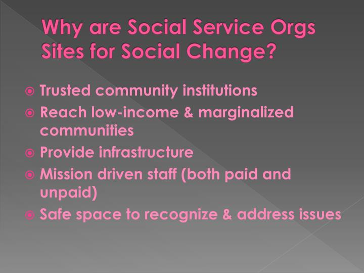 Why are Social Service Orgs Sites for Social Change?