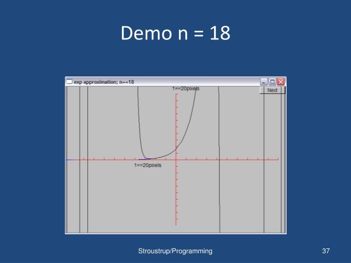 Demo n = 18