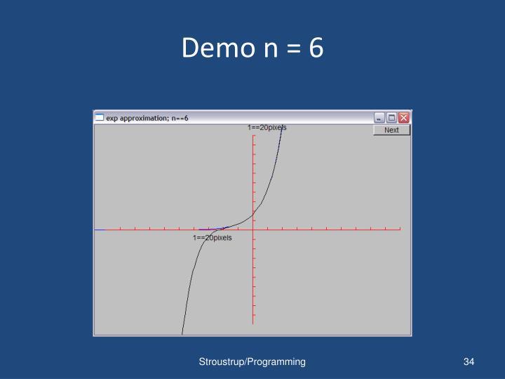 Demo n = 6