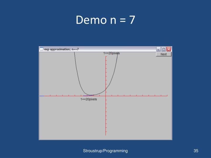 Demo n = 7