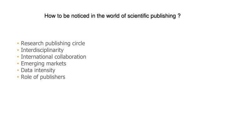 How to be noticed in the world of scientific publishing ?