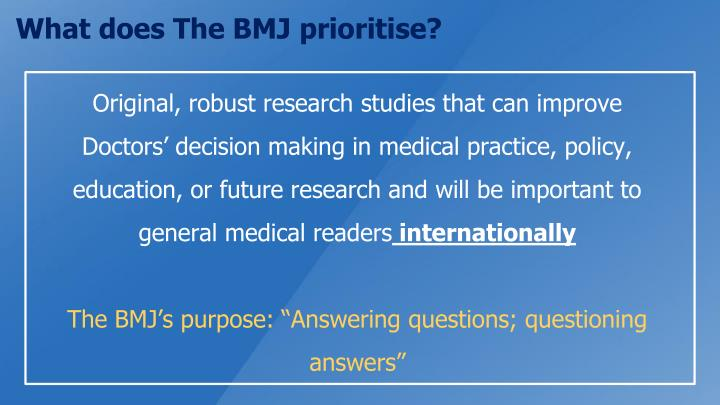 What does The BMJ prioritise?