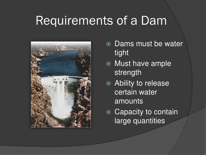 Requirements of a Dam