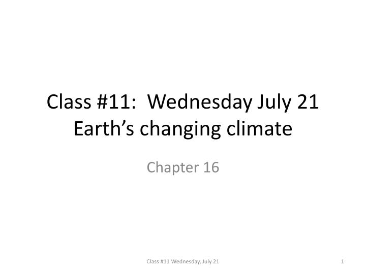 class 11 wednesday july 21 earth s changing climate