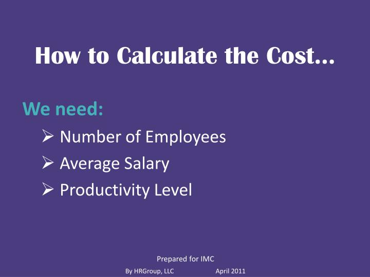 How to Calculate the Cost…