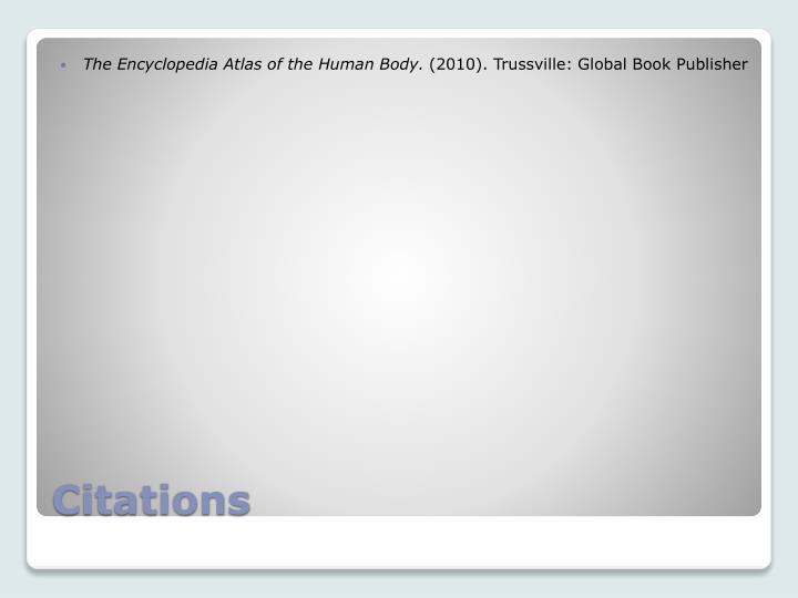The Encyclopedia Atlas of the Human Body.