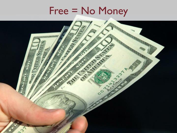 Free = No Money