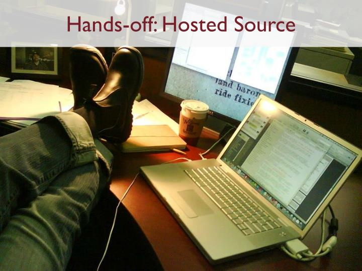 Hands-off: Hosted Source