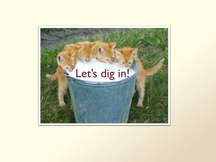 Let's dig in!