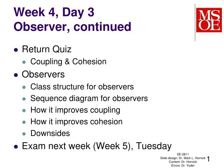 week 4 day 3 observer continued