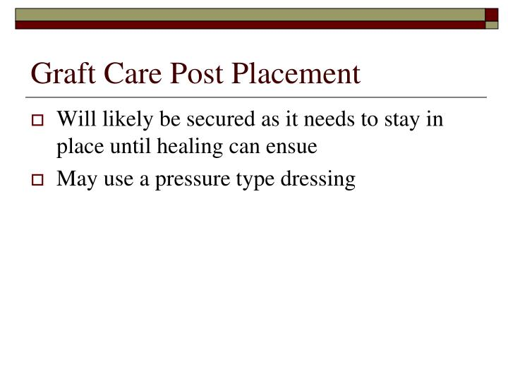 Graft Care Post Placement