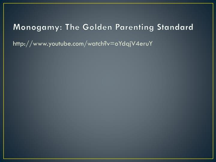 Monogamy: The Golden Parenting Standard