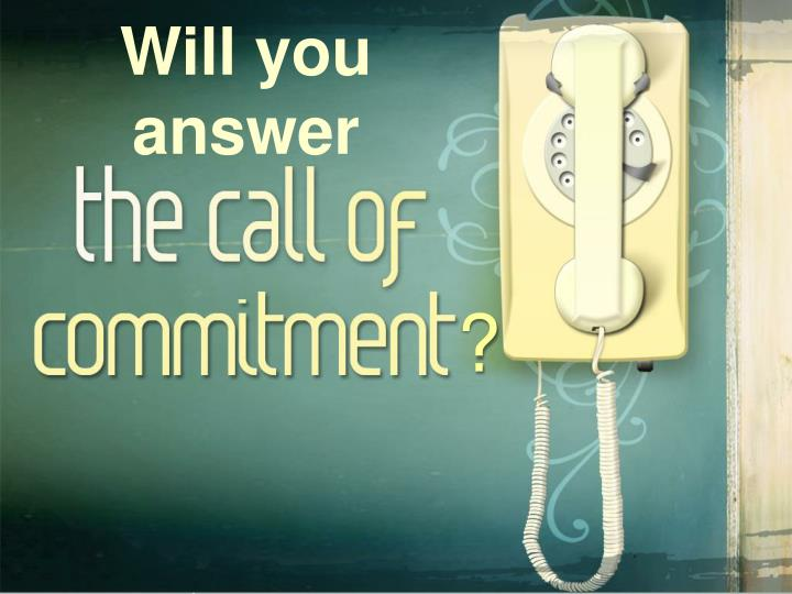 Will you answer