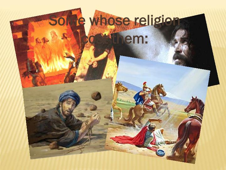 Some whose religion cost them: