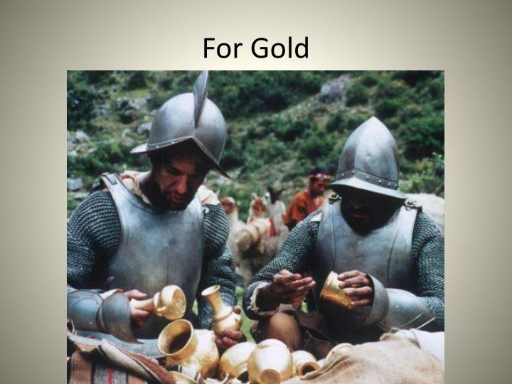 For Gold