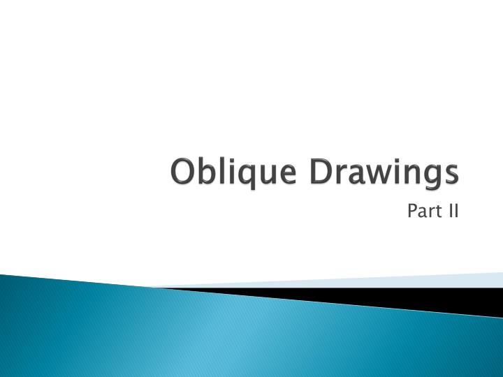 Oblique Drawings