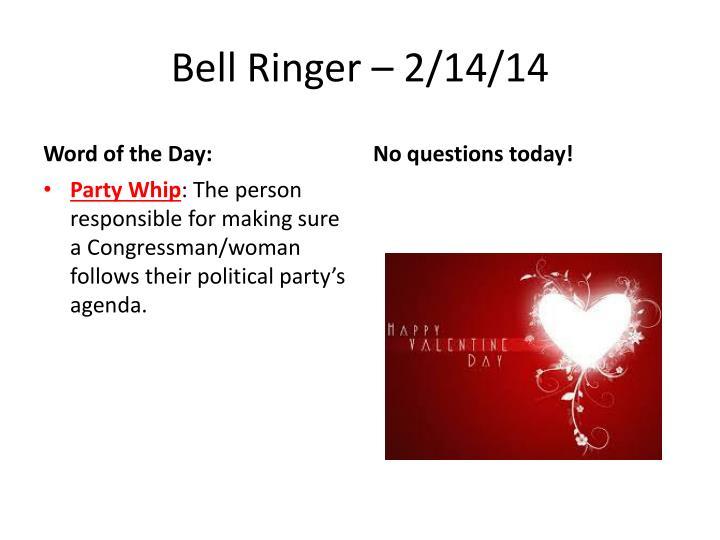 Bell Ringer – 2/14/14