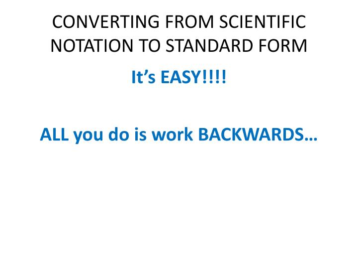 CONVERTING FROM SCIENTIFIC NOTATION TO STANDARD FORM