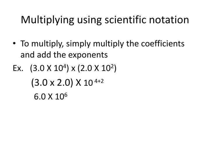 Multiplying using scientific notation