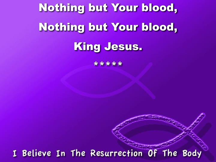Nothing but Your blood,