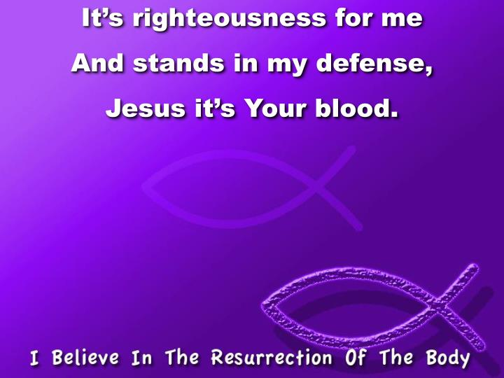 It's righteousness for me